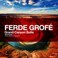 Thumbnail for the Ferde Grofé - Ferde Grofé: Grand Canyon Suite link, provided by host site