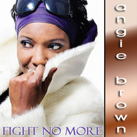Thumbnail for the Angie Brown - Fight No More link, provided by host site