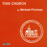 Thumbnail for the Michael Finnissy - Finnissy, M.: This Church link, provided by host site