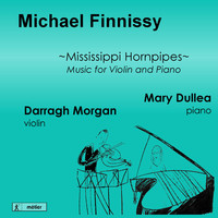 Thumbnail for the Michael Finnissy - Finnissy: Mississippi Hornpipes (Music for Violin & Piano) link, provided by host site