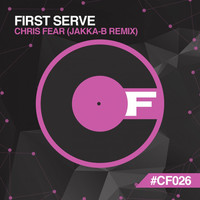 Thumbnail for the Chris Fear - First Serve (Jakka-B Remix 2016) link, provided by host site