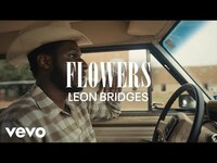 Thumbnail for the Leon Bridges - Flowers (Coming Home Visual Playlist) link, provided by host site