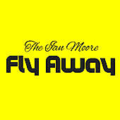 Thumbnail for the Ian Moore - Fly Away link, provided by host site