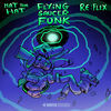 Thumbnail for the Mat Tha Hat - Flying Saucer Funk link, provided by host site