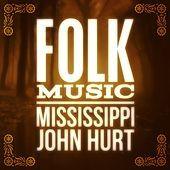Thumbnail for the Mississippi John Hurt - Folk Music link, provided by host site