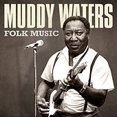 Thumbnail for the Muddy Waters - Folk Music link, provided by host site