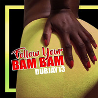 Thumbnail for the Dubjay 13 - Follow Your Bam Bam link, provided by host site