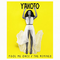 Thumbnail for the Y'akoto - Fool Me Once (The Remixes) link, provided by host site