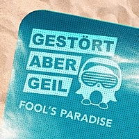 Thumbnail for the Gestört aber GeiL - Fool's Paradise [Radio Edit] link, provided by host site