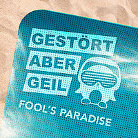 Thumbnail for the Gestört aber GeiL - Fool's Paradise (Radio Edit) link, provided by host site