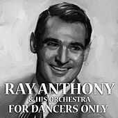 Thumbnail for the Ray Anthony - For Dancers Only link, provided by host site