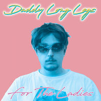 Thumbnail for the Daddy Longlegs - For the Ladies link, provided by host site