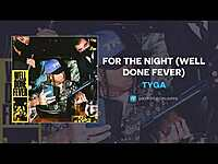 Thumbnail for the Tyga - For The Night link, provided by host site