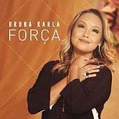 Thumbnail for the Bruna Karla - Força link, provided by host site