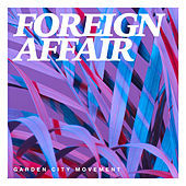 Thumbnail for the Garden City Movement - Foreign Affair link, provided by host site