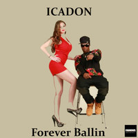 Thumbnail for the Icadon - Forever Ballin' link, provided by host site