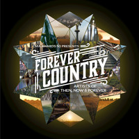Thumbnail for the Artists Of Then, Now & Forever - Forever Country link, provided by host site