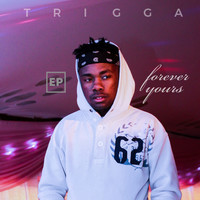 Thumbnail for the Trigga - Forever Yours link, provided by host site