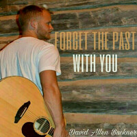 Thumbnail for the David Allen Buckner - Forget the Past with You link, provided by host site
