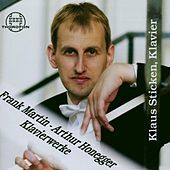 Thumbnail for the Klaus Sticken - Frank Martin, Arthur Honegger: Klavierwerke link, provided by host site