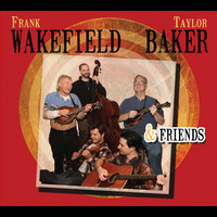 Thumbnail for the Frank Wakefield - Frank Wakefield, Taylor Baker & Friends link, provided by host site