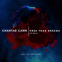 Thumbnail for the Chantae Cann - Free Your Dreams Re-Werc link, provided by host site