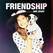 Thumbnail for the Amy Grant - Friendship link, provided by host site