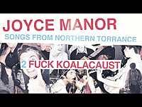 "Thumbnail for the Joyce Manor - ""Fuck Koalacaust"" (Full Album Stream) link, provided by host site"