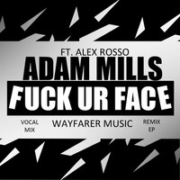 Thumbnail for the Adam Mills - Fuck Ur Face link, provided by host site