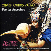 Thumbnail for the Xavier Quijas Yxayotl - Fuertes Ancestros link, provided by host site