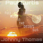 Thumbnail for the Paul Curtis - Full Moon in the Desert Sun link, provided by host site