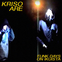 Thumbnail for the Kriso - Funk Days on ikuista (Street version) link, provided by host site