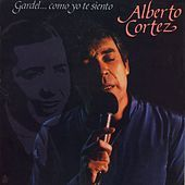 Thumbnail for the Alberto Cortez - Gardel... Como Yo Te Siento link, provided by host site