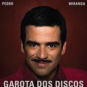 Thumbnail for the Pedro Miranda - Garota dos Discos link, provided by host site