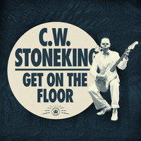 Thumbnail for the C.W. Stoneking - Get on the Floor link, provided by host site