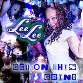 Thumbnail for the Lee Lee - Get on This Grind link, provided by host site