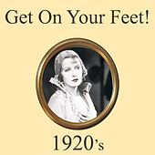 Thumbnail for the Various Artists - Get on Your Feet! 1920's Dance Music Medley: Happy Days Are Here Again / When the Red Red Robin Comes Bob Bob Bobbing Along / Drifting Apart / Love Your Spell Is Everywhere / My Flame Is Just a Match for Me / Janette / The Five Step / Why Do I Love You link, provided by host site
