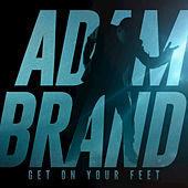 Thumbnail for the Adam Brand - Get On Your Feet link, provided by host site