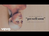 Thumbnail for the Ariana Grande - Get well soon link, provided by host site