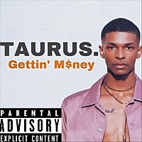 Thumbnail for the Taurus - Gettin' Money link, provided by host site