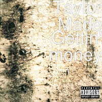 Thumbnail for the Taylor-Made - Gettin Money link, provided by host site