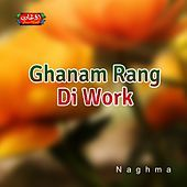Thumbnail for the Naghma - Ghanam Rang Di Work link, provided by host site