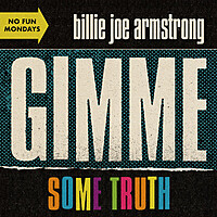 Thumbnail for the Billie Joe Armstrong - Gimme Some Truth link, provided by host site