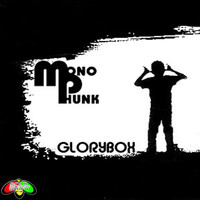 Thumbnail for the Monophunk - Glory Box link, provided by host site