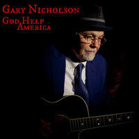 Thumbnail for the Gary Nicholson - God Help America Single link, provided by host site