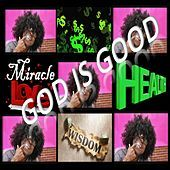 Thumbnail for the Miracle - God Is Good link, provided by host site