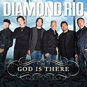 Thumbnail for the Diamond Rio - God Is There link, provided by host site