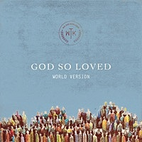 Thumbnail for the We The Kingdom - God So Loved (World Version) link, provided by host site