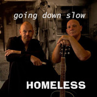 Thumbnail for the Homeless - Going down slow link, provided by host site