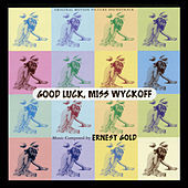 Thumbnail for the Ernest Gold - Good Luck Miss Wyckoff (Original Motion Picture Soundtrack) link, provided by host site